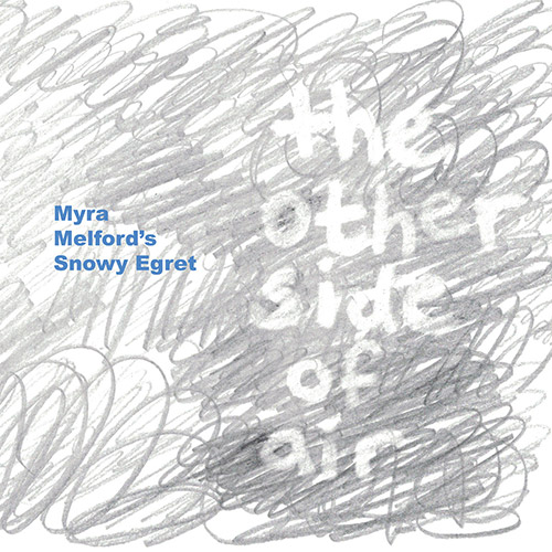Melford's, Myra Snowy Egret (w/ Miles / Ellman / Takeishi / Sorey): The Other Side Of Air [VINYL 2 L (Firehouse 12 Records)