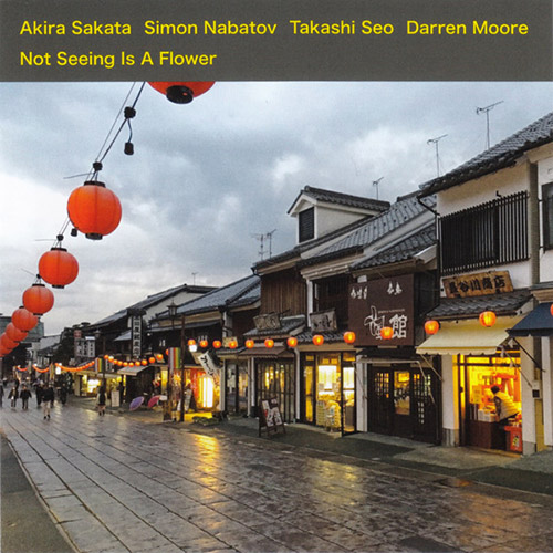 Sakata, Akira / Simon Nabatov / Takashi Seo / Darren Moore: Not Seeing Is A Flower (Leo Records)