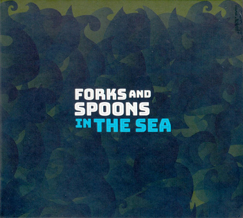 In the Sea (Tristan Honsinger / Nicolas Caloia / Joshua Zubot): Forks and Spoons (Creative Sources)