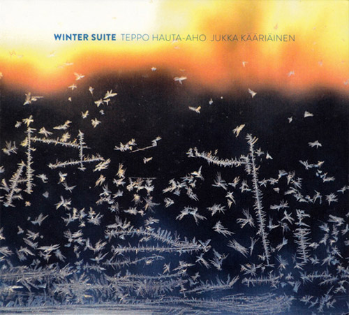 Hauta-aho, Teppo / Jukka Kaariainen: Winter Suite (Creative Sources)