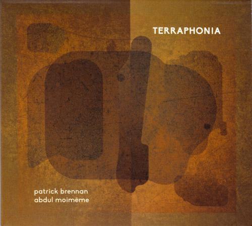 Brennan, Patrick / Abdul Moimeme: Terraphonia (Creative Sources)