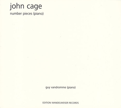 Cage, John / Guy Vandromme: Number Pieces (Piano) (Edition Wandelweiser Records)