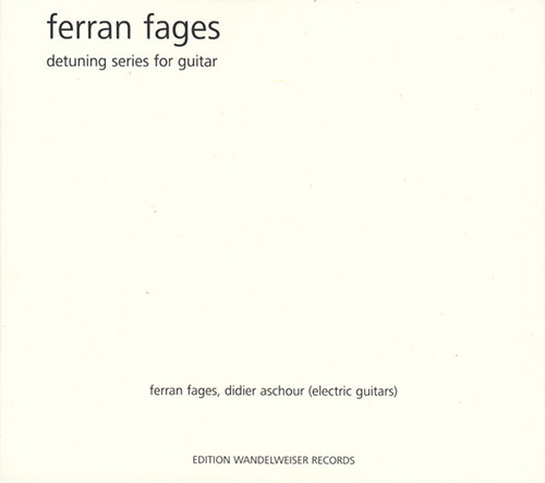 Fages, Ferran : Detuning Series For Guitar (Edition Wandelweiser Records)