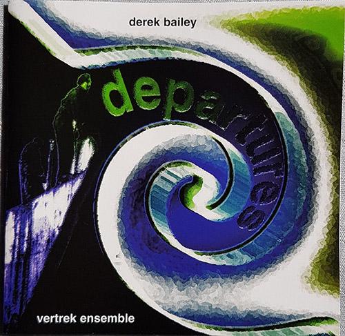 Bailey, Derek / Vertrek Ensemble: Departures (Volatile Records)