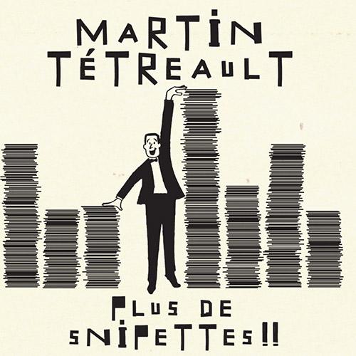Tetreault, Martin : Plus de Snipettes!! (Ambiances Magnetiques)