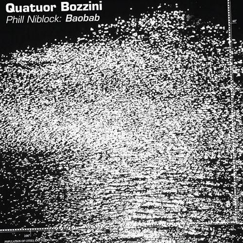 Quatuor Bozzini: Phill Niblock: Boabab (Collection QB)