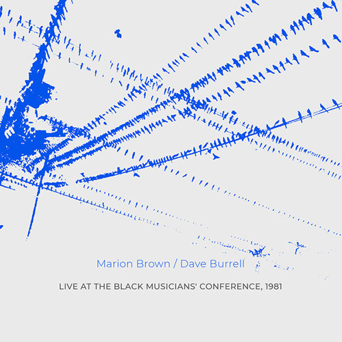 Brown, Marion / Dave Burrell: Live At The Black Musicians' Conference, 1981 (NoBusiness)