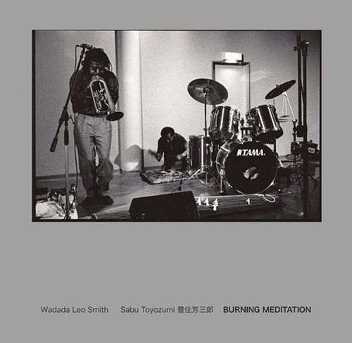 Smith, Wadada Leo / Sabu Toyozumi: Burning Meditation (NoBusiness)