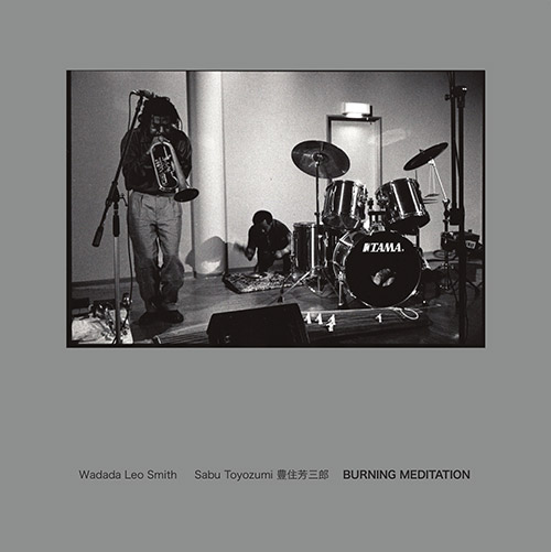 Smith, Wadada Leo / Sabu Toyozumi: Burning Meditation [VINYL] (NoBusiness)