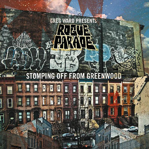 Ward, Greg Presents Rogue Parade: Stomping Off From Greenwood (Greenleaf Music)