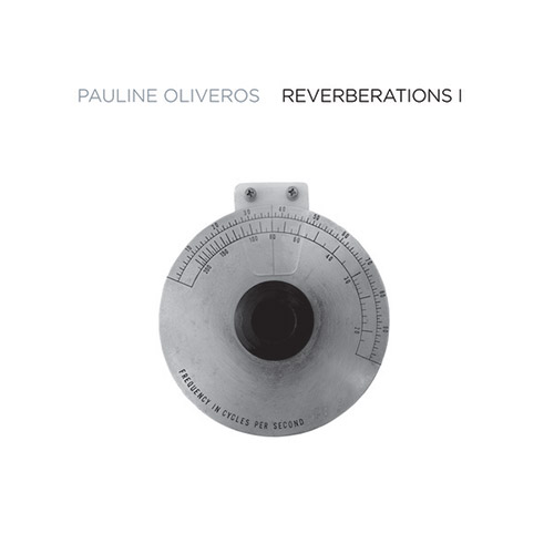Oliveros, Pauline: Reverberations 1 [VINYL 2 LPs] (Important Records)