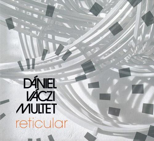 Vaczi, Daniel Multet: Reticular (FMR)