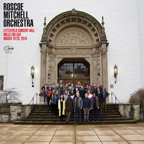 Mitchell, Roscoe Orchestra: Littlefield Concert Hall Mills College [VINYL] (Wide Hive)