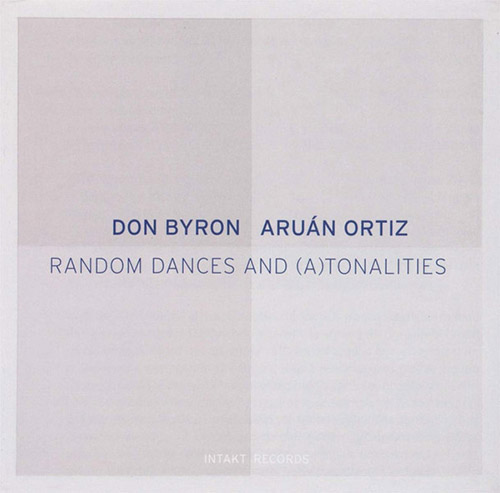 Byron, Don / Aruan Ortiz: Random Dances & (A)tonalities (Intakt)