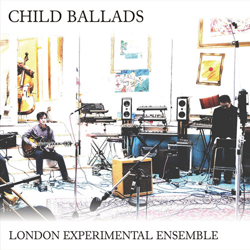 London Experimental Ensemble: Child Ballads (Split Rock Records)