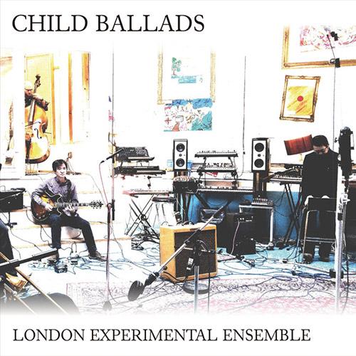 London Experimental Ensemble: Child Ballads (Split Rock Records)