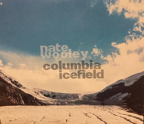 Wooley, Nate (Wooley / Sawyer / Halvorson / Alcorn): Columbia Icefield (Northern Spy)