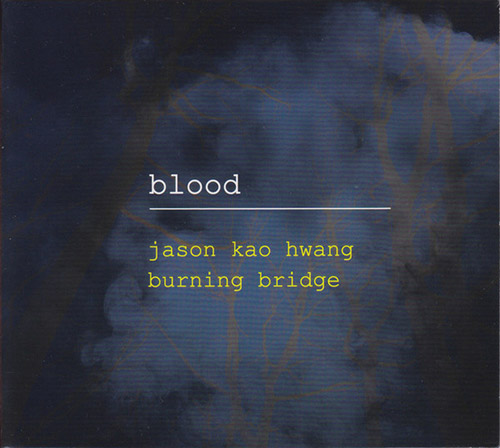 Hwang, Jason Kao  (Bynum / Daley / Drury / Filiano / Li / Swell / Guowei): Blood (True Sound Recordings)