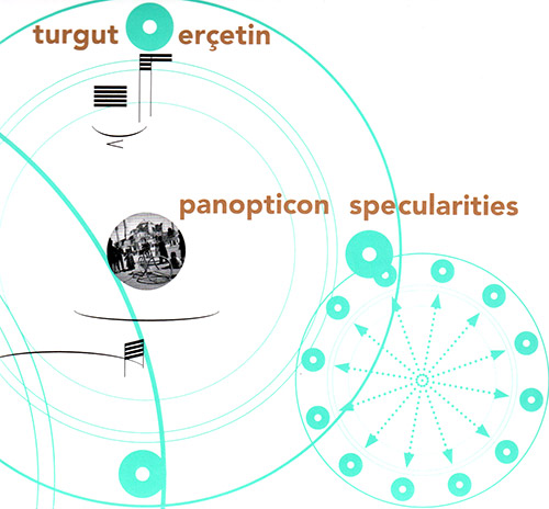 Ercetin, Turgut (Ensemble Mosaik, Ensemble Apparat, Ensemble Adapter, Sonar Quartett): Panopticon Sp (Edition Rz)