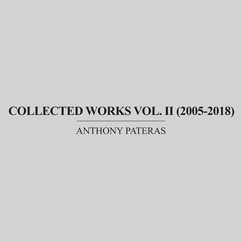 Pateras, Anthony: Collected Works Vol. II (2005-2018) (Immediata)