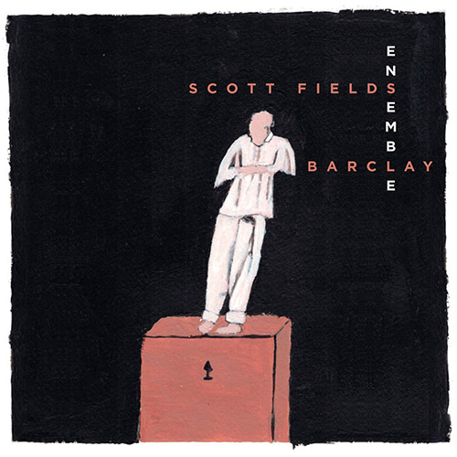Fields, Scott Ensemble: Barclay (Ayler)