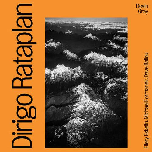 Gray, Devin / Ellery Eskelin / Michael Formanaek / Dave Ballou: Dirigo Rataplan II (Rataplan Records)