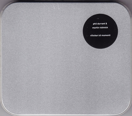 Durrant, Phil / Martin Vishnick: Rifinitori di Momenti (Confront)