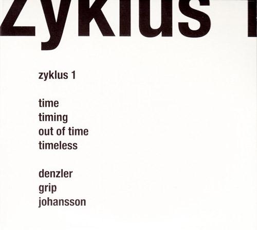 Denzler / Grip / Johansson: Zyklus 1 [2 CDs] (Umlaut Records /  SAJ)