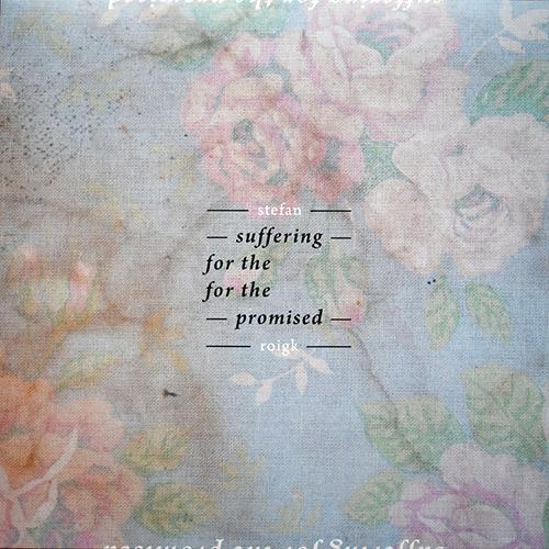 Roigk, Stefan : Suffering For The Promised [VINYL] (Fragment Factory)
