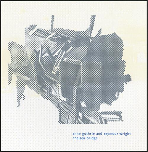 Guthrie, Anne / Seymour Wright: Chelsea Bridge (Wind Measure Recordings)