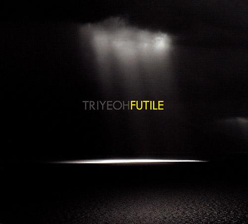 Triyeoh (Bashford / Trigg / Yeoh): Futile (FMR)