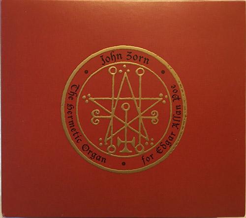 Zorn, John: The Hermetic Organ Vol 6 - For Edgar Allan Poe (Tzadik)