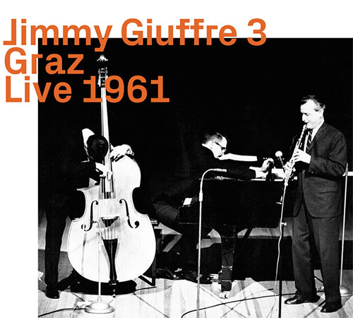 Giuffre, Jimmy 3 (w / Bley / Swallow): Graz Live 1961 (ezz-thetics by Hat Hut Records Ltd)