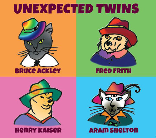 Ackley, Bruce / Fred Frith / Henry Kaiser / Aram Shelton: Unexpected Twins (Relative Pitch)