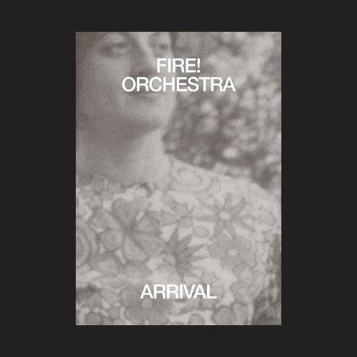 Fire! Orchestra: Arrival (Rune Grammofon)