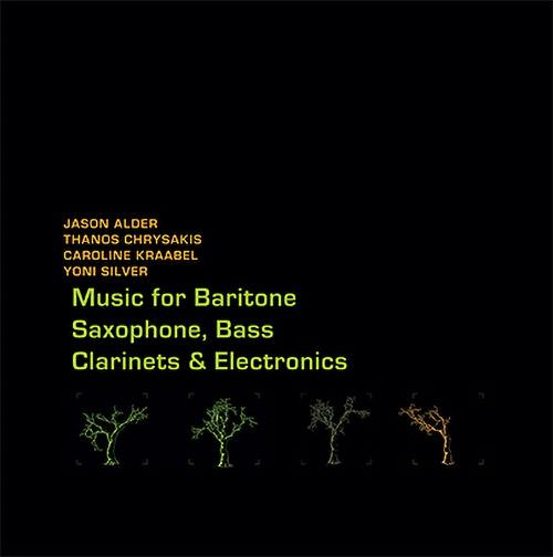 Alder, Jason / Thanos Chrysakis / Caroline Kraabel / Yoni Silver: Music for Baritone Saxophone, Bass (Aural Terrains)