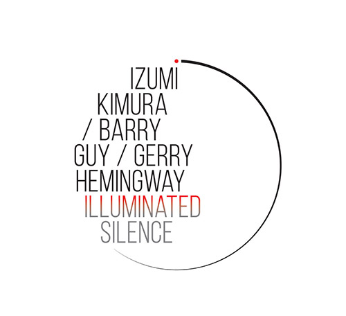 Kimura, Izumi / Barry Guy / Gerry Hemingway : Illuminated Silence (Listen! Foundation (Fundacja Sluchaj!))