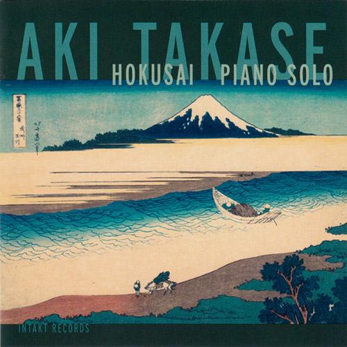 Takase, Aki: Hokusai Piano Solo (Intakt)