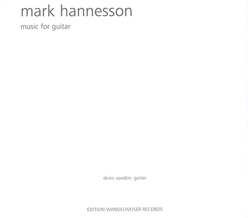 Hannesson, Mark (Denis Sorokin): Music For Guitar [2 CDS] (Edition Wandelweiser Records)