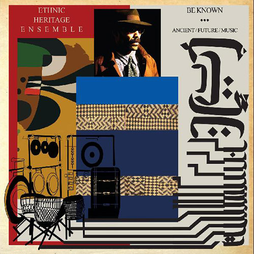 Ethnic Heritage Ensemble: Be Known Ancient/Future/Music [2 LPS] (Spiritmuse Records)