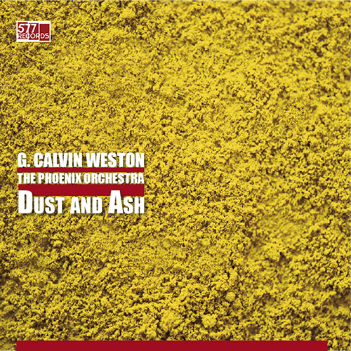 Weston, G. Calvin: The Phoenix Orchestra - Dust and Ash [VINYL] (577)