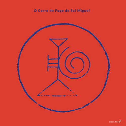 Miguel, Sei: O Carro De Fogo De Sei Miguel [VINYL] (Clean Feed)
