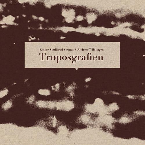Vaernes, Kasper Skullerud / Andreas Wildhagen: Troposgrafien  [VINYL] (Nakama Records)