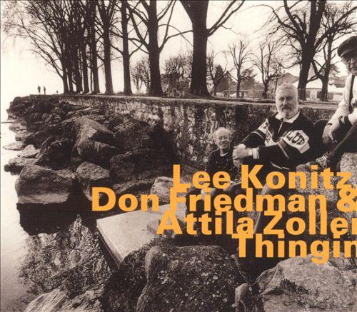 Konitz, Lee, Don Friedman & Attila Zoller: Thingin [2000 Edition] (Hatology)