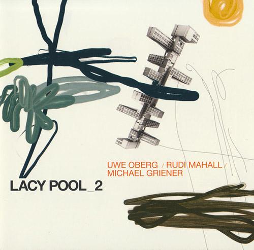 Oberg, Uwe / Rudi Mahall / Michael Griener: Lacy Pool 2 (Leo Records)