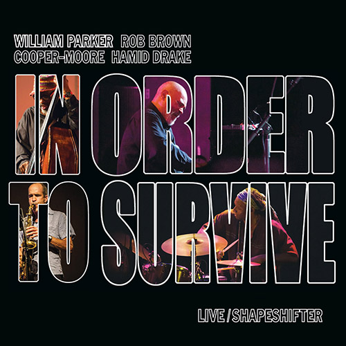 Parker, William / In Order To Survive: Live / Shapeshifter [2 CDs] (Aum Fidelity)