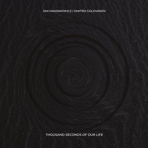 Maksimowicz, Jan / Dmitrij Golovanov: Thousand Seconds Of Our Life [VINYL] (NoBusiness)