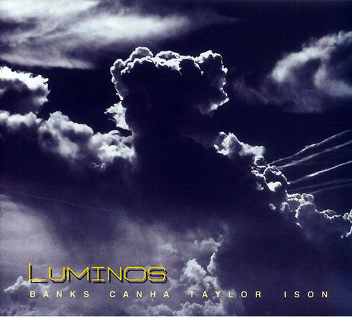 Banks / Canha / Taylor / Ison: Luminos (FMR)