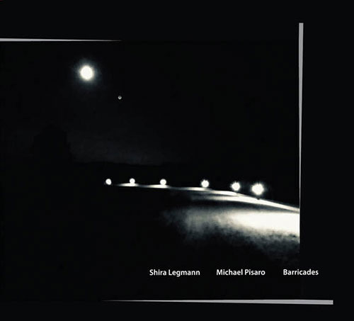 Legmann, Shira / Michael Pisaro: Barricades (elsewhere)