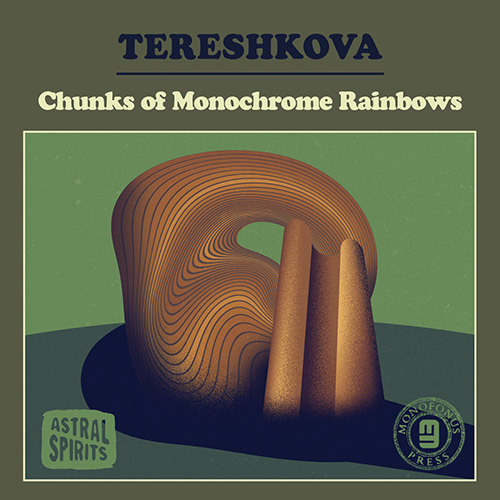 Tereshkova (Jeff Lane): Chunks of Monochrome Rainbows [DOUBLE CASSETTE w/DOWNLOAD] (Astral Spirits)